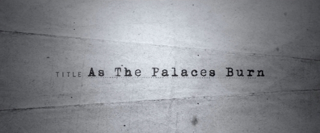 As The Palaces Burn title screen