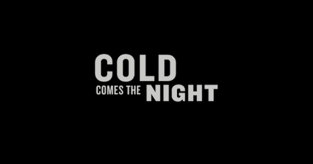 Cold Comes The Night title screen