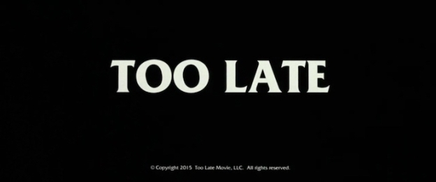Too Late title screen