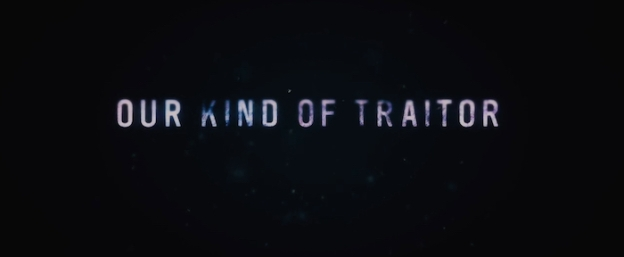 Our Kind Of Traitor title screen