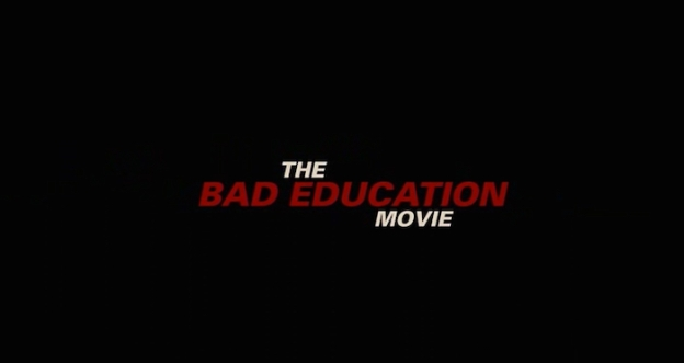 The Bad Education Movie title screen