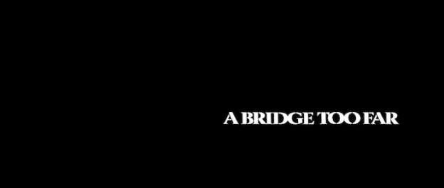 A Bridge Too Far title screen