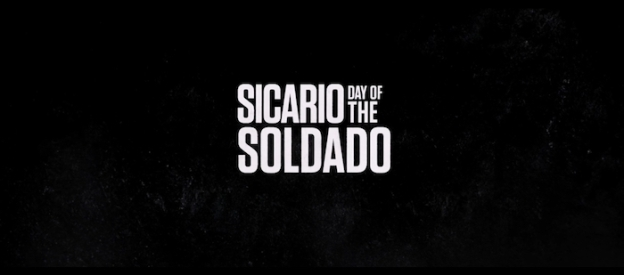 Sicario: Day Of The Soldado title screen