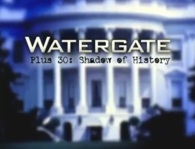 Watergate Plus Thirty: Shadow Of History title screen