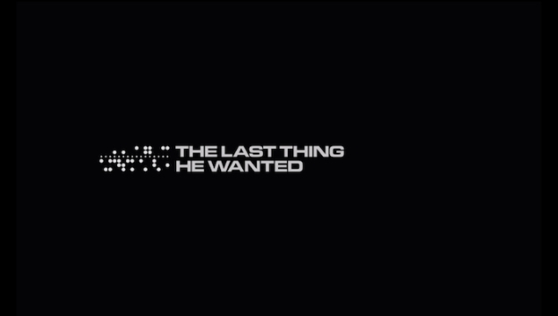 The Last Thing He Wanted title screen